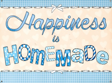 Happiness Is Homemade Make Your Own Happiness Tin Sign