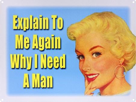 Why I need a Man - Retro Humour