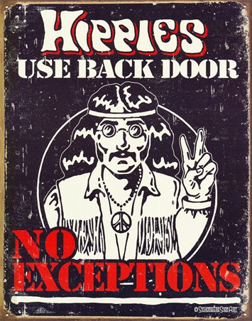 No Exceptions - Hippies Use Back Door