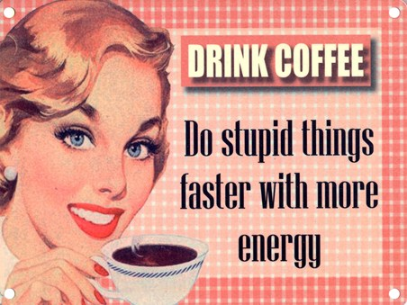 Do Stupid Things - Coffee