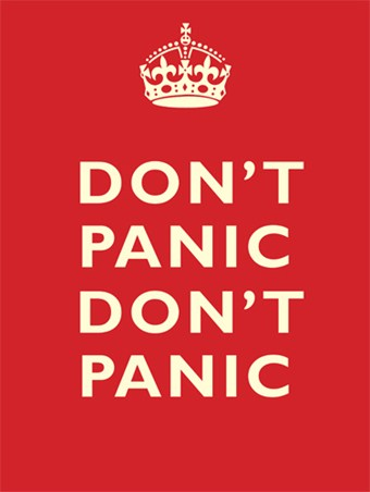 Don't Panic! - Keep Calm and Carry On