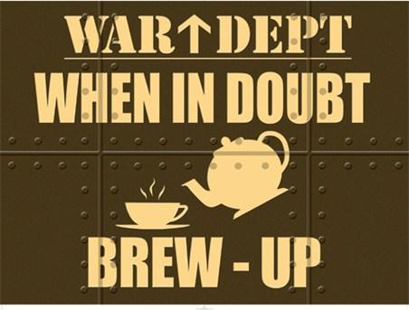 War Dept; When in Doubt - Brew Up