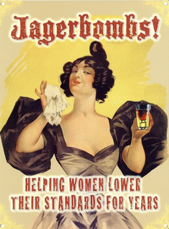 Helping Women Lower Their Standards - Jagerbombs