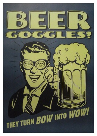 Beer Goggles - Turn Bow into Wow!
