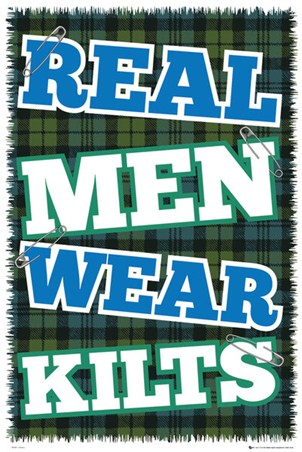 Real Men Wear Kilts - The Pride of Scotland