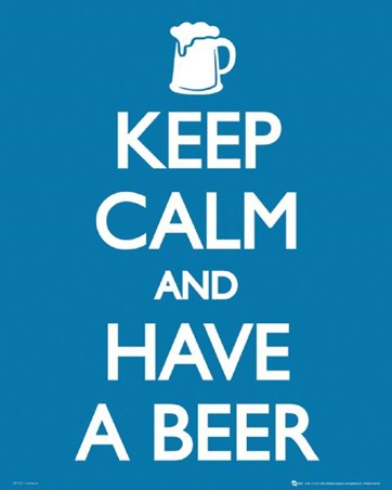 A Cold Refreshing Treat - Keep Calm and Have a Beer