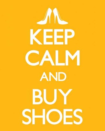 Keep Calm and Buy Shoes - Ladies Delight