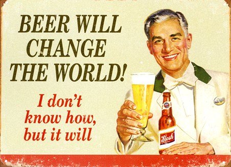 ***Beer Will Change the World