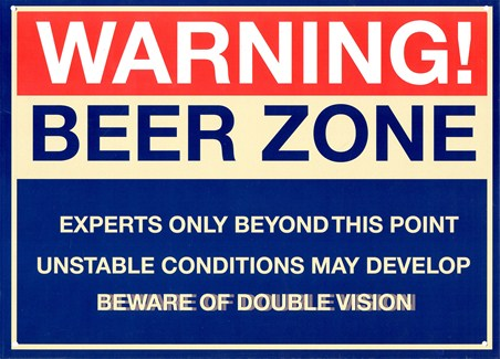 Warning Beer Zone - Experts Only
