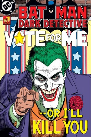 Vote for me....or I'll kill you! - Batman; The Dark Detective