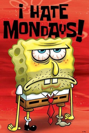 I Hate Mondays! - SpongeBob SquarePants