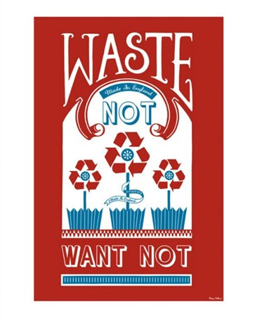 Waste not want not mary fellows print buy online