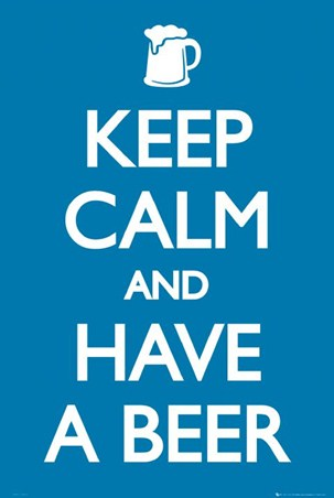 Keep Calm and Have a Beer - Refreshing Motivation