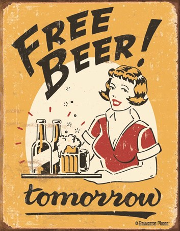 Free Beer!.....Tomorrow. - Beer Humour