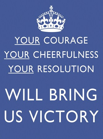 Your Courage will bring us Victory - World War II Propaganda