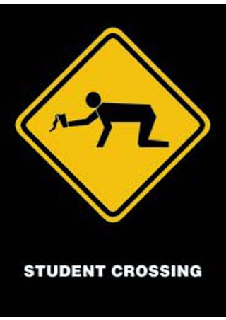 Beware - Student Crossing - Drunken Students Ahead