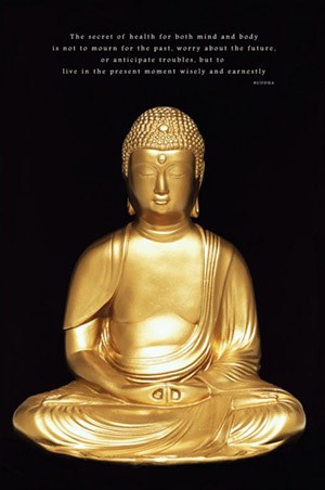 Live in the Present Moment Wisely and Earnestly - Buddha, Buddhism