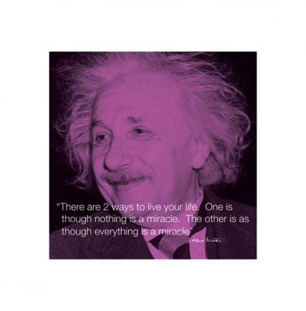 Everything Is A Miracle - Albert Einstein