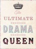 The Ultimate Drama Queen Crowning Glory