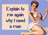 Why Do I Need A Man? Independent Women