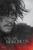 Jon - Valar Morghulis Game Of Thrones