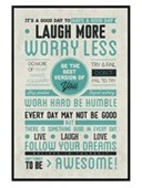 Gloss Black Framed Be Awesome! Laugh More, Worry Less
