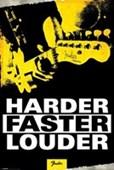 Harder, Faster, Louder Fender