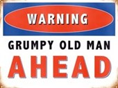 Warning! Grumpy Old Man Ahead Humorous Quotes