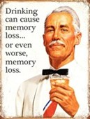 Drinking Can Cause Memory Loss Sorry What Was That?