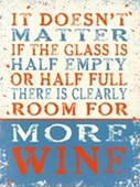 Half Empty Or Half Full More Wine