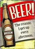 Beer, An Afternoon Delight! The Reason I Get Up Every Afternoon