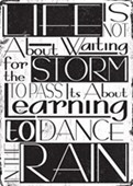 Life Is Not About Waiting For The Storm To Pass Dance In The Rain