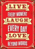 Live Every Moment Love Beyond Words