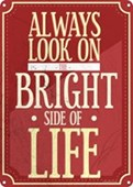 A Positive Outlook The Bright Side Of Life