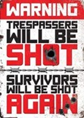 Double Warning Trespassers Will Be Shot