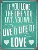 Love The Life You Live Recipe For Happiness