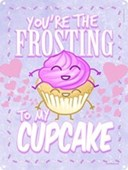The Best Of Friends You're The Frosting To My Cupcake