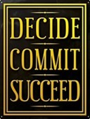 Live By 3 Simple Rules Decide Commit Suceed
