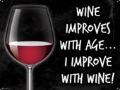 Pour Yourself A Glass Wine Improves With Age... I Improve With Wine