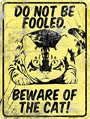 Do Not Be Fooled Beware Of The Cat