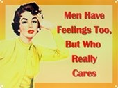Men Have Feelings Too But Who Really Cares?