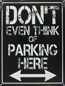 Don't even Think of Parking Here You Have Been Warned!