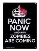 Panic Now & Run Zombies Are Coming