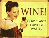 Wine! How Classy People Get Wasted
