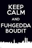 Keep Calm & Fuggedaboudit New York Slang