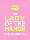 The Lady Of The Manor Residing Here