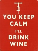 You Keep Calm I'll Drink Wine