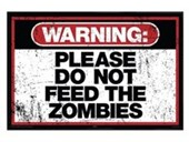 Gloss Black Framed Please Do Not Feed The Zombies Warning Sign