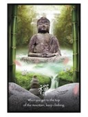 Gloss Black Framed When you get to the top of the mountain, Keep Climbing Zen Buddha