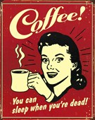 You Can Sleep When You're Dead! Coffee